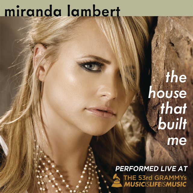The House That Built Me (Performed LIVE at the 53rd Annual GRAMMY® Awards)