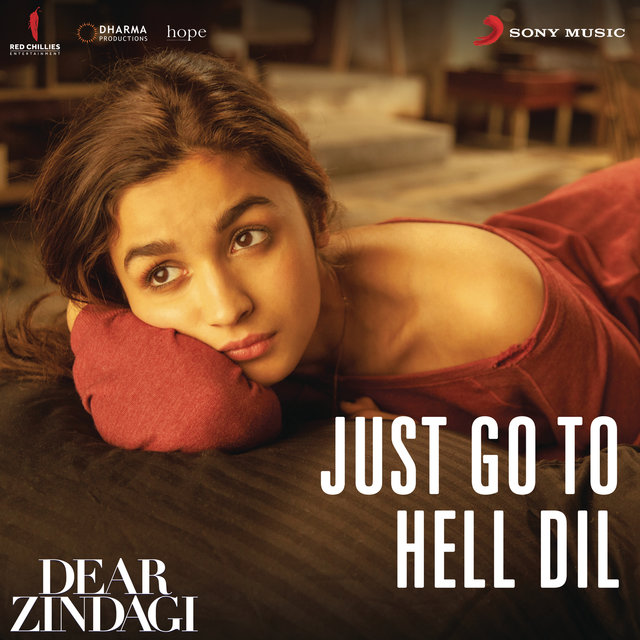 "Just Go to Hell Dil (From ""Dear Zindagi"")"