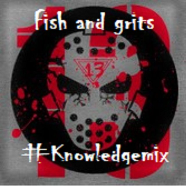 Fish and Grits #Knowledgemix
