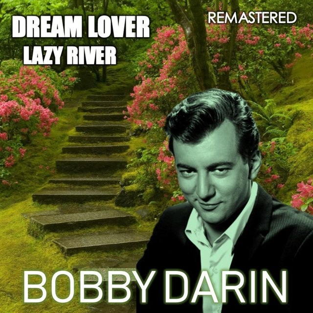 Dream Lover & Lazy River (Remastered)
