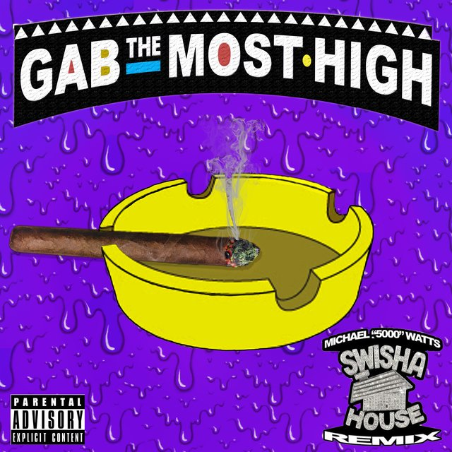 Gab the Most High (Swishahouse Remix)