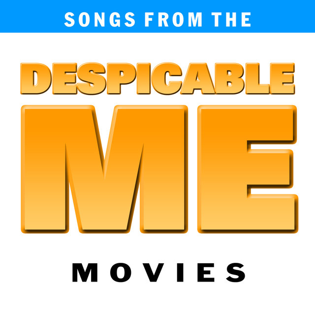 Songs from the Despicable Me Movies