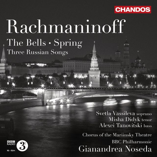 Rachmaninov: The Bells - Spring - 3 Russian Songs