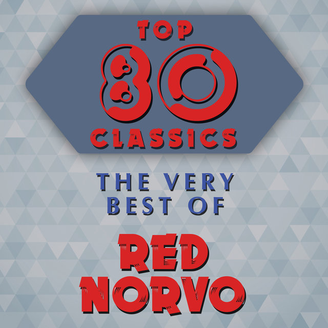 Top 80 Classics - The Very Best of Red Norvo