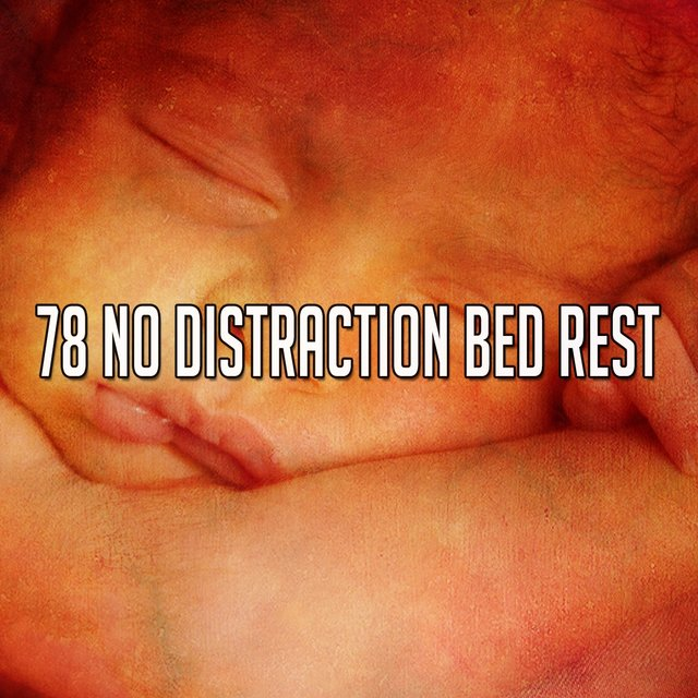 78 No Distraction Bed Rest