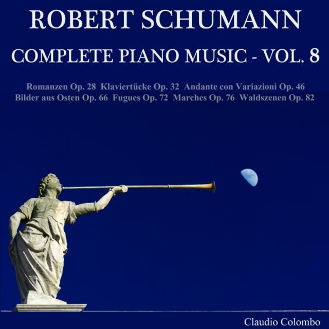 Robert Schumann: Complete Piano Music, Vol, 8