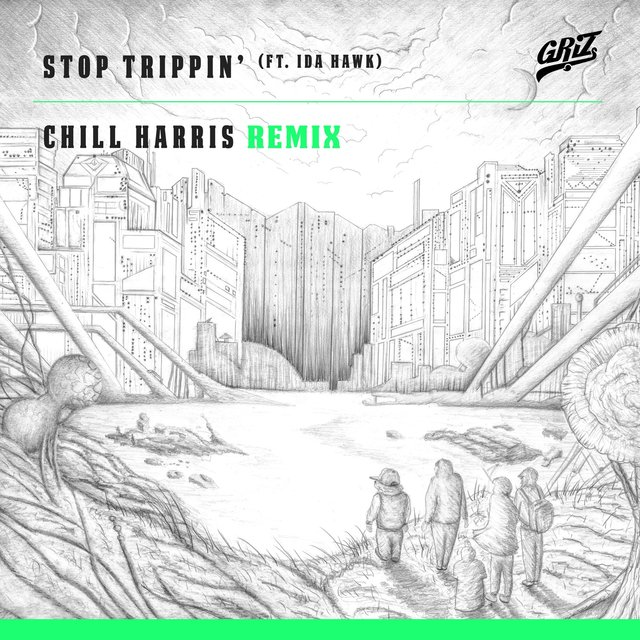 Stop Trippin' (Chill Harris Remix)