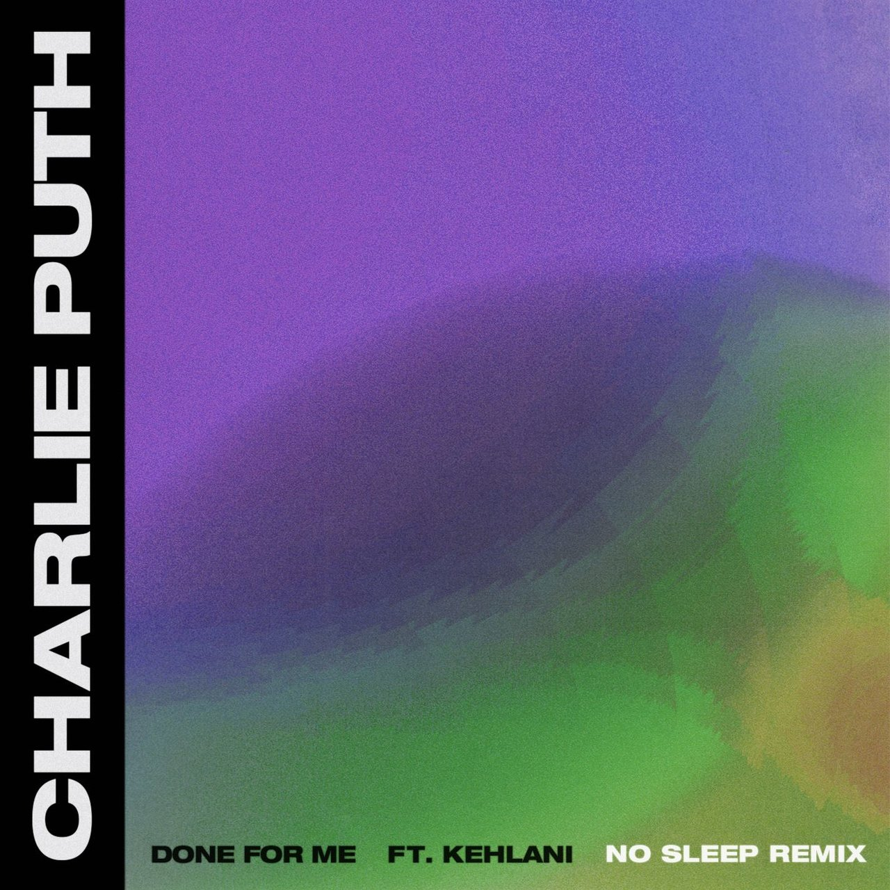 Done For Me (feat. Kehlani) [No Sleep Remix]