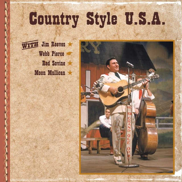 Country Style U.S.A. with Jim Reeves, Webb Pierce, Red Sovine, Moon Mullican