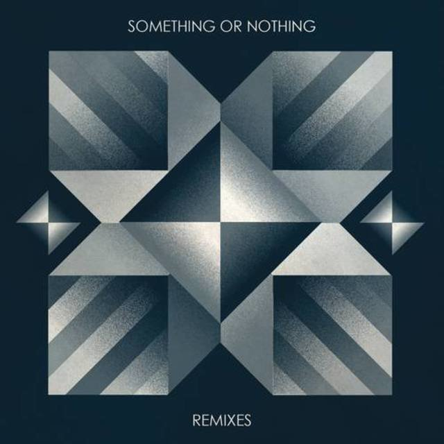 Something or Nothing Remixes