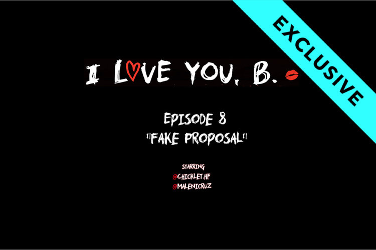 I Love You, B: Episode 8 - Fake Proposal