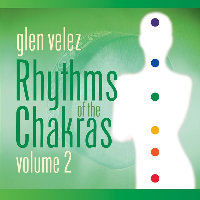 Rhythms of the Chakras II