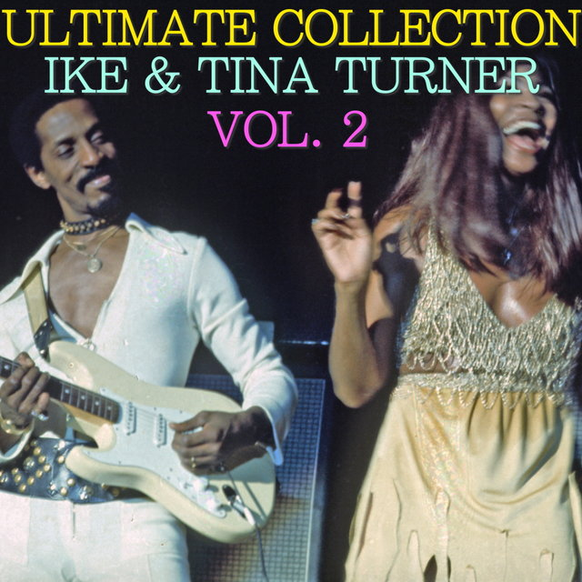 Ultimate Collection: Ike & Tina Turner Vol. 2
