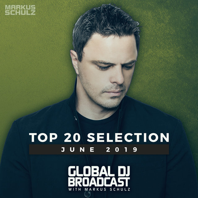 Global DJ Broadcast - Top 20 June 2019