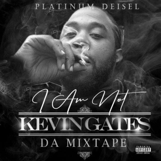 I Am Not Kevin Gates: Da Mixtape