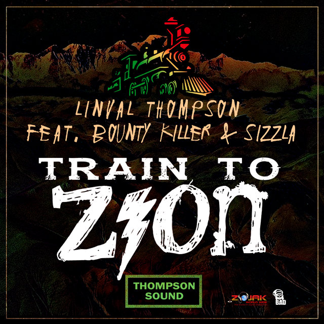 Train To Zion (feat. Sizzla & Bounty Killer) - Single