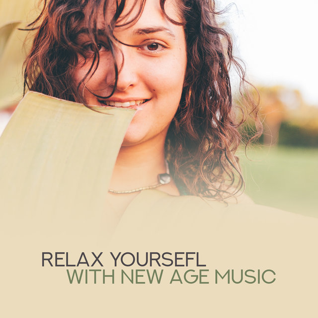 Relax Yoursefl with New Age Music: 2019 Compilation of Relaxing Ambient Songs, Feel Better, Fight with Bad Emotions, Calm Down, Rest After Tough Day, Increase Vital Energy