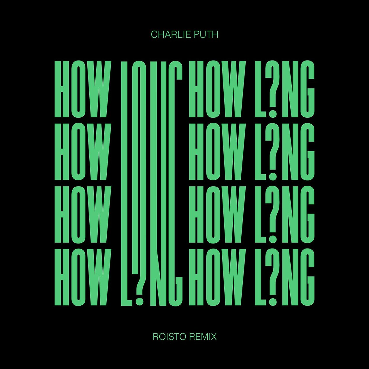 How Long (Roisto Remix)