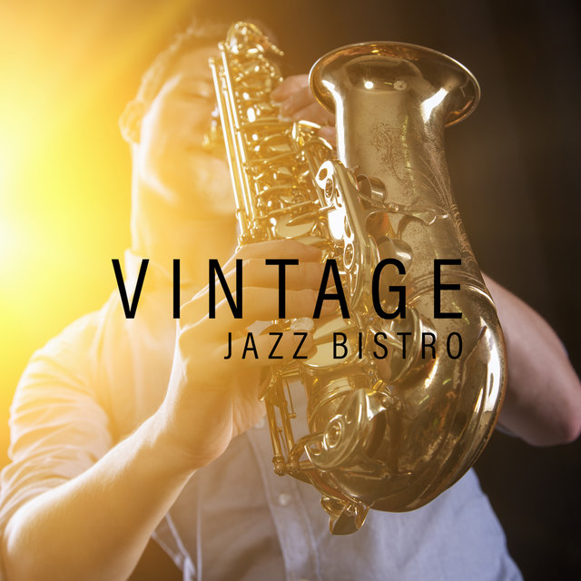 Vintage Jazz Bistro – Relaxing Restaurant Jazz 2019, Coffee Music, Jazz Music Ambient, Vintage Cafe, Relaxing Jazz