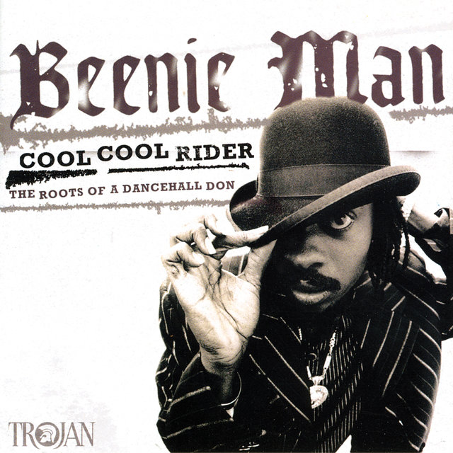 Cool Cool Rider: The Roots Of A Dancehall Don
