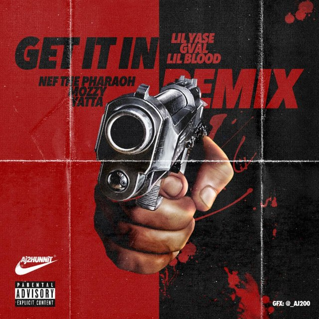 Get It In (Remix) [feat. G-Val, Lil Blood, Nef The Pharaoh, Mozzy & Yatta] - Single