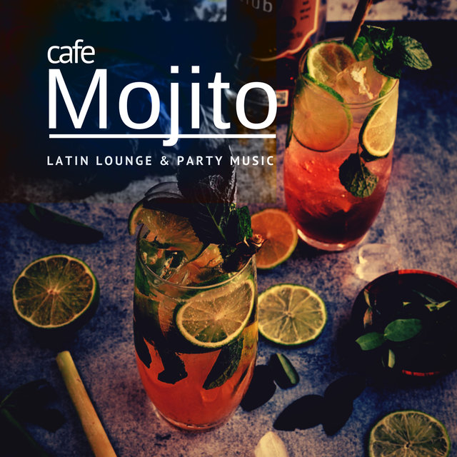 Cafe Mojito - Latin Lounge & Party Music