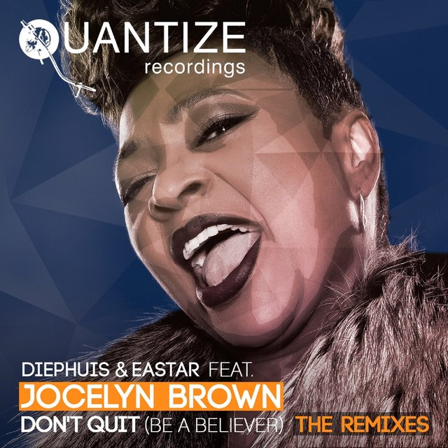 Don't Quit (Be A Believer) (The Remixes)