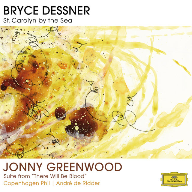 Bryce Dessner: St. Carolyn By The Sea / Jonny Greenwood: Suite From
