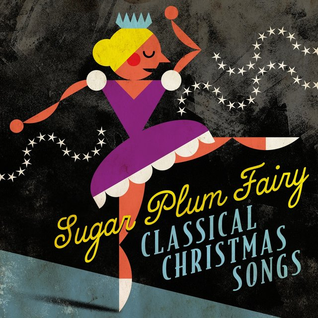 sugar plum fairy classical christmas songs - Classical Christmas Songs