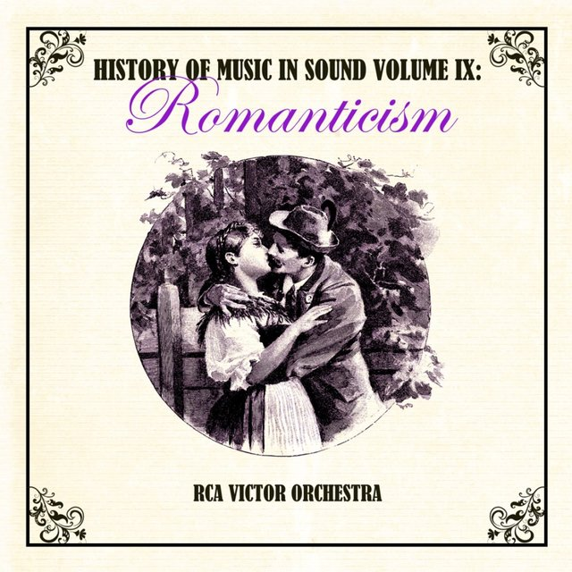 History Of Music In Sound, Romanticism, Vol. 9