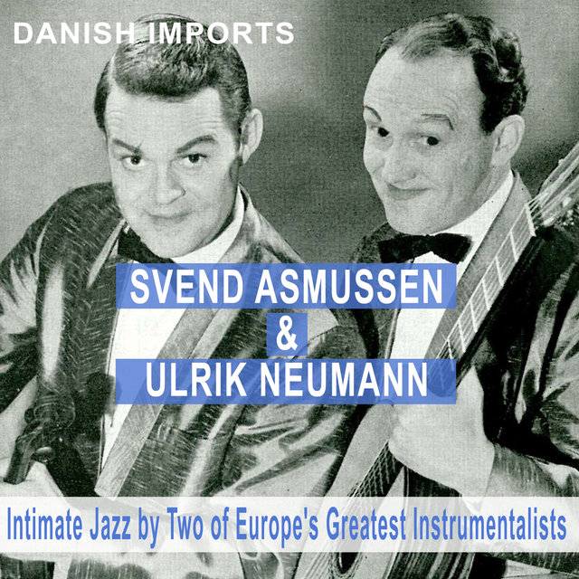 Danish Imports: Intimate Jazz by Two of Europe's Greatest Instrumentalists