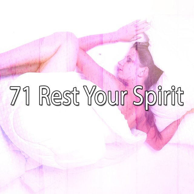 71 Rest Your Spirit