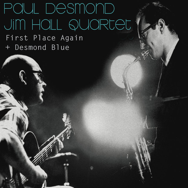 Paul Desmond & Jim Hall Quartet: First Place Again + Desmond Blue (Bonus Track Version)
