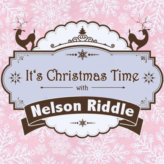 It's Christmas Time with Nelson Riddle