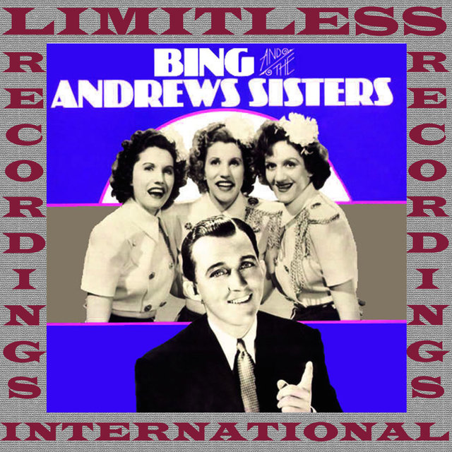 Bing Crosby And The Andrews Sisters, 1939-1943 (Remastered Version)