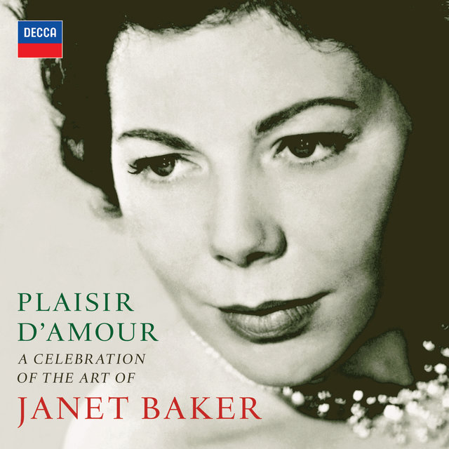 Plaisir d'amour - A Celebration of the Art of Dame Janet Baker