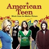 American Teen - Music From The Motion Picture