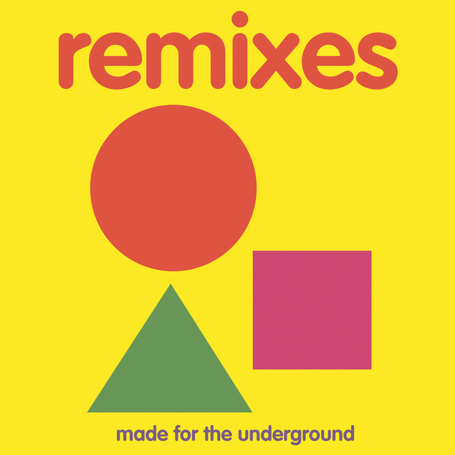 Remixes: Made for the Underground (Deluxe Edition)