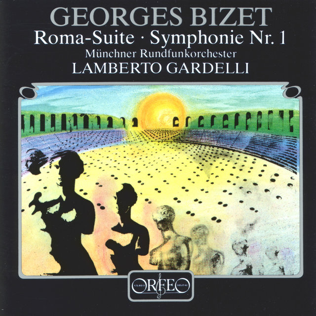Bizet: Roma, WD 37 & Symphony No. 1 in C Major, WD 33