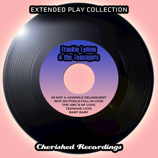 The Extended Play Collection - Frankie Lymon And The Teenagers