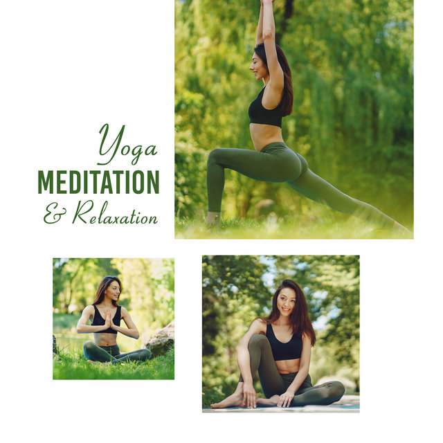Yoga, Meditation & Relaxation: Buddhist Music Compilation for Zen Practice, Chakra Meditation, Yogic Exercises, Relaxation, Rest and De-stressing, Calming Down and Tranquility