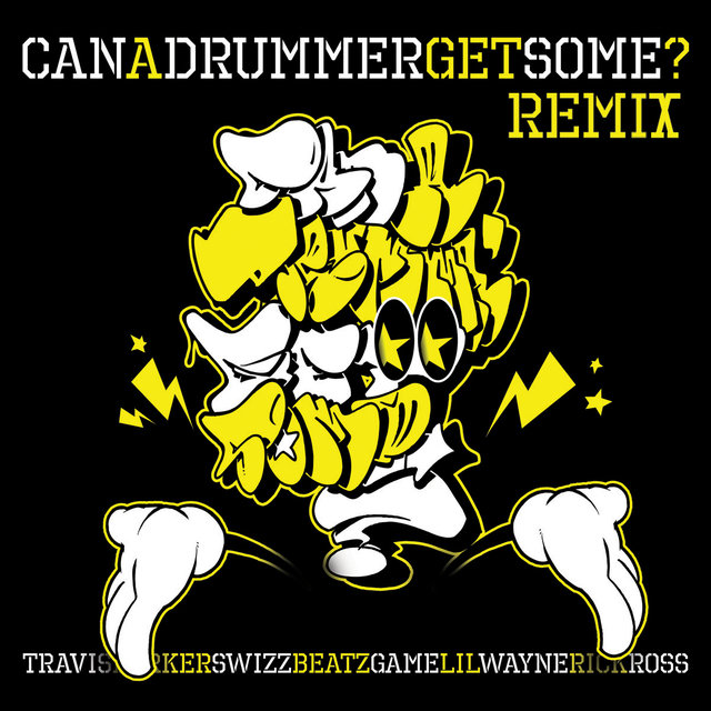 Can A Drummer Get Some (Remix)