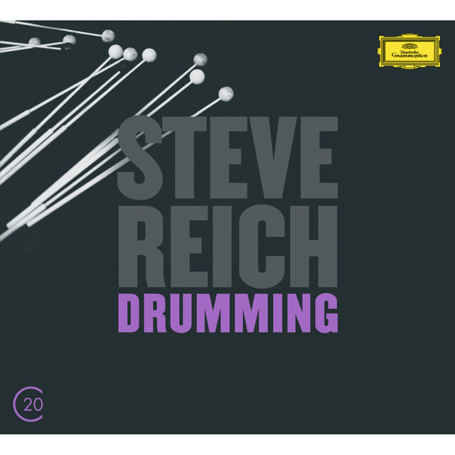 Reich: Drumming; Six Pianos; Music for Mallet Instruments