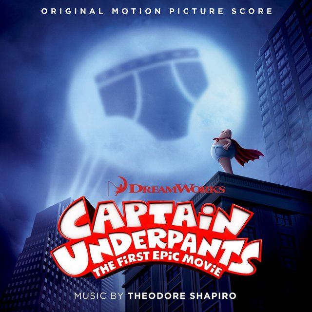 Captain Underpants: The First Epic Movie (Original Motion Picture Score)