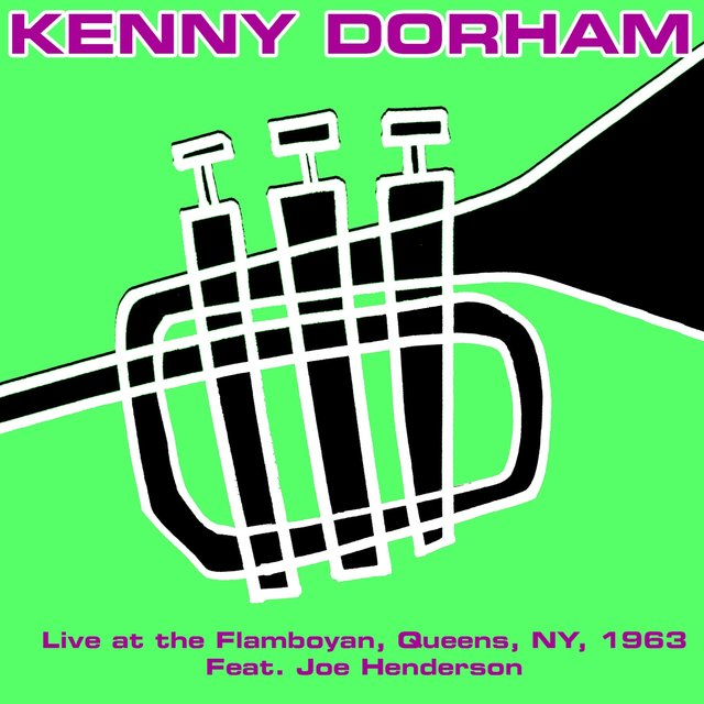 Kenny Dorham: Live at the Flamboyan, Queens, NY, 1963 Feat. Joe Henderson