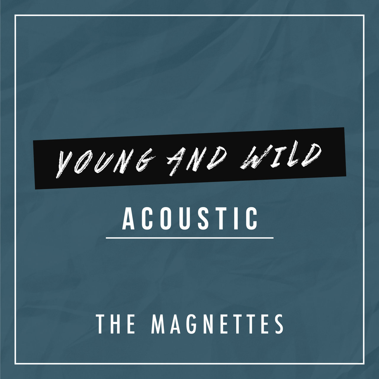 Young and Wild  (Acoustic)
