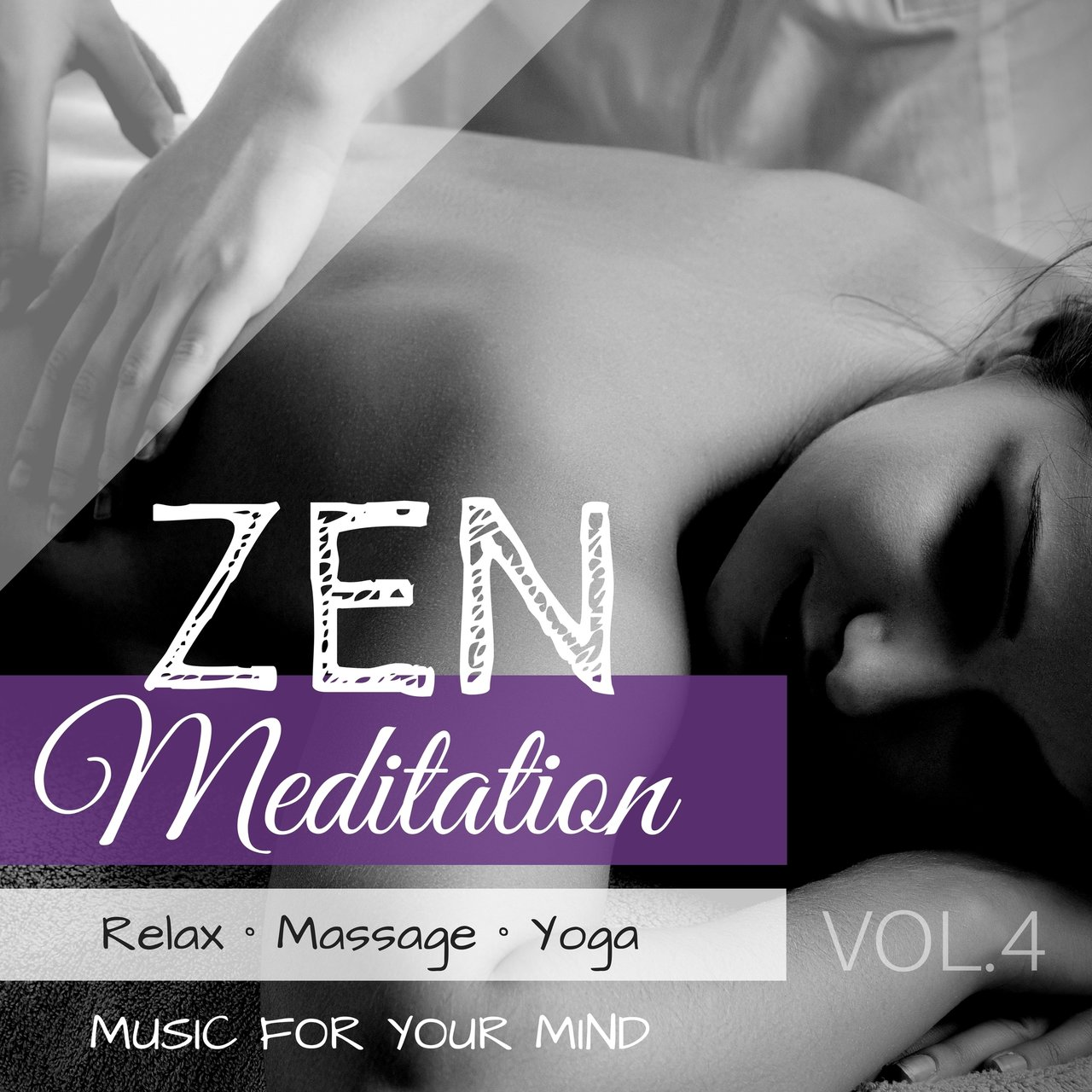 Zen Meditation: Relax, Massage, Yoga Music for Your Mind, Vol. 4