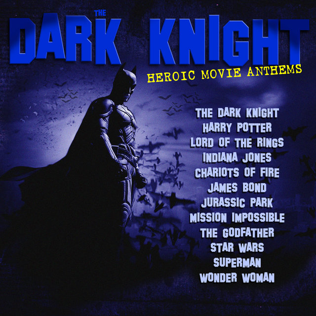 The Dark Knight - Heroic Movie Anthems