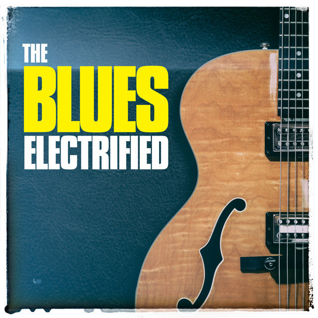 The Blues Electrified