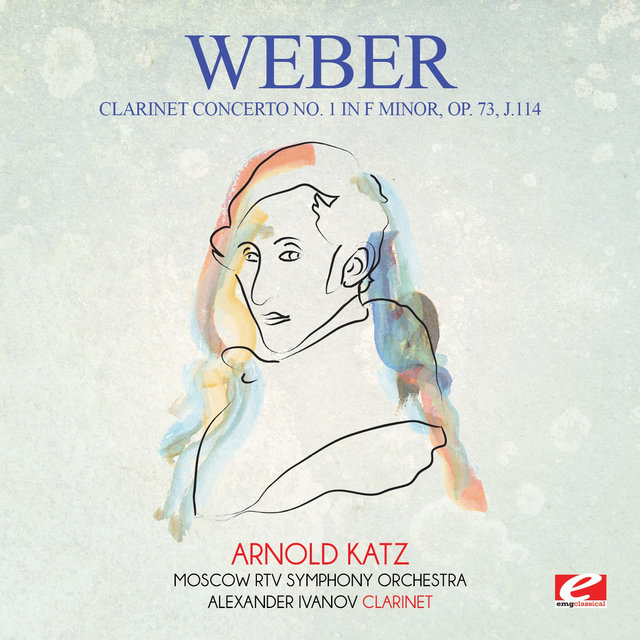 Weber: Clarinet Concerto No. 1 in F Minor, Op. 73, J.114 (Digitally Remastered)